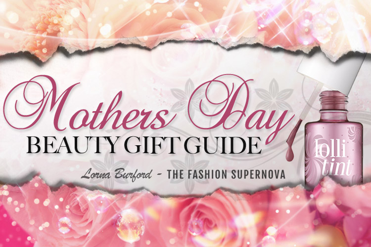 mothers-day-beauty-gift-guide
